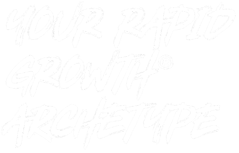 Your rapid growth archetype